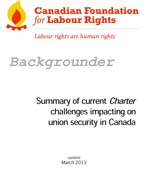 Summary of Current Charter Challenges Impacting on Union Security in Canada