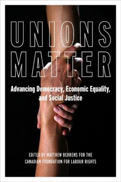 cover fo the Unions Matter Advancing Democracy, Economic Equality and Social Justice