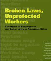 Broken Laws, Unprotected Workers - Violations of Labor and Employment Law in America's Cities