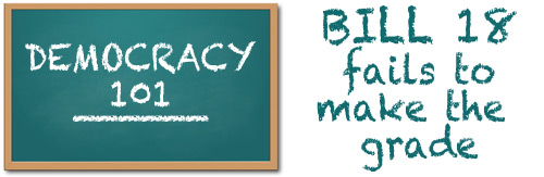 Chalk board with Democracy 101 written on it: Bill 18 fails to make the grade