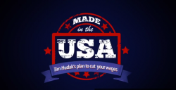 Made in the USA Tim Hudak's plan to cut your wages