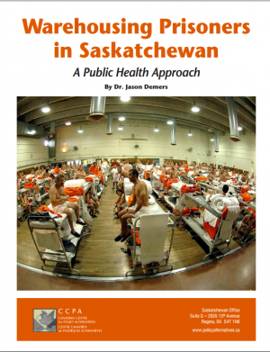 cover of CCPA report Warehousing Prisoners in Saskatchewan: A Public Health Approach